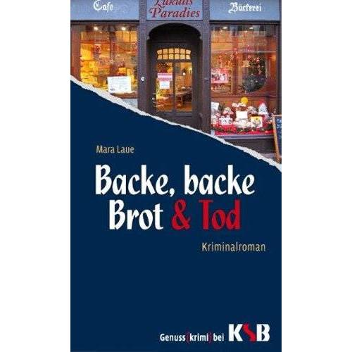 Mara Laue - Backe, backe Brot - und tot - Preis vom 10.04.2021 04:53:14 h