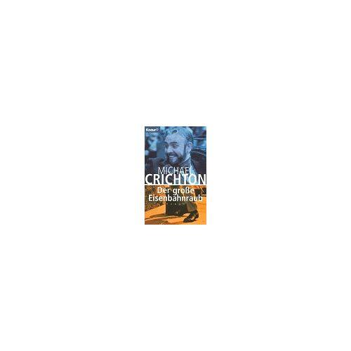Michael Crichton - Der grosse Eisenbahnraub: Roman (Knaur Taschenbücher. Romane, Erzählungen) - Preis vom 25.02.2021 06:08:03 h