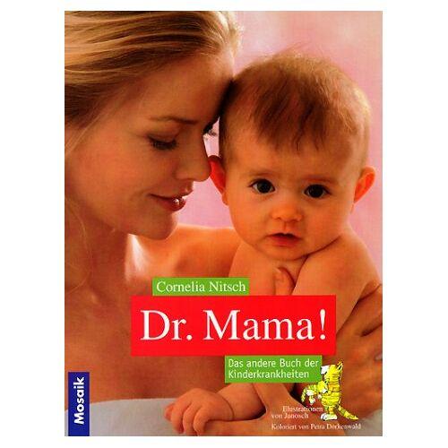 Cornelia Nitsch - Dr. Mama. Das andere Buch der Kinderkrankheiten - Preis vom 14.05.2021 04:51:20 h