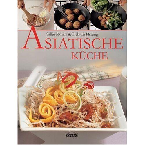 Sallie Morris - Asiatische Küche - Preis vom 07.05.2021 04:52:30 h