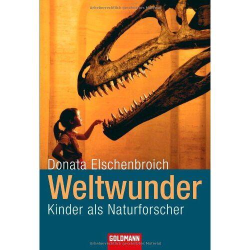 Donata Elschenbroich - Weltwunder: Kinder als Naturforscher - Preis vom 17.04.2021 04:51:59 h
