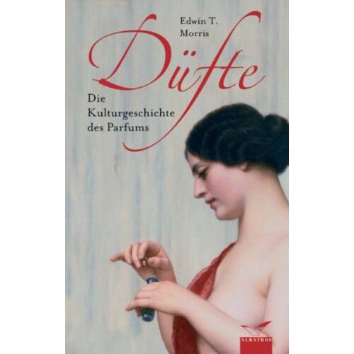 Morris, Edwin T. - Düfte. Die Kulturgeschichte des Parfums - Preis vom 05.09.2020 04:49:05 h