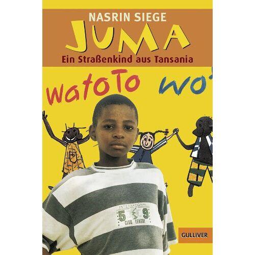 Nasrin Siege - Juma: Ein Straßenkind aus Tansania: Ein Strassenkind aus Tansania (Gulliver) - Preis vom 16.05.2021 04:43:40 h