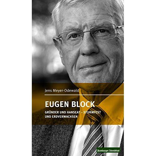 Jens Meyer-Odewald - EUGEN BLOCK: Gründer und Hanseat - Sturmfest und erdverwachsen - Preis vom 05.09.2020 04:49:05 h