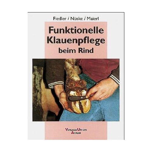 Andrea Fiedler - Funktionelle Klauenpflege beim Rind - Preis vom 10.04.2021 04:53:14 h