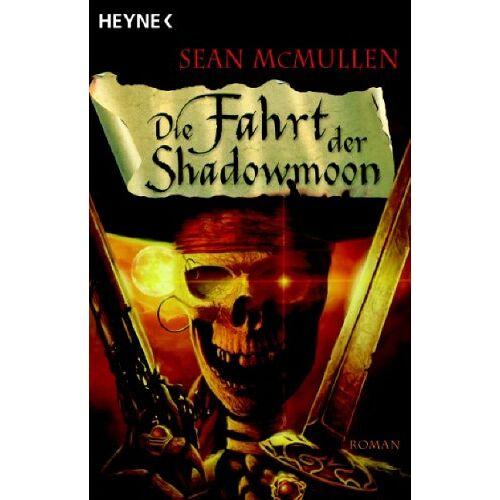 Sean McMullen - Die Fahrt der Shadowmoon. Die Mondwelten-Saga 01. - Preis vom 06.05.2021 04:54:26 h