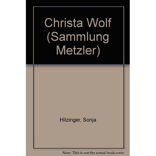 Sonja Hilzinger - Christa Wolf - Preis vom 20.10.2020 04:55:35 h