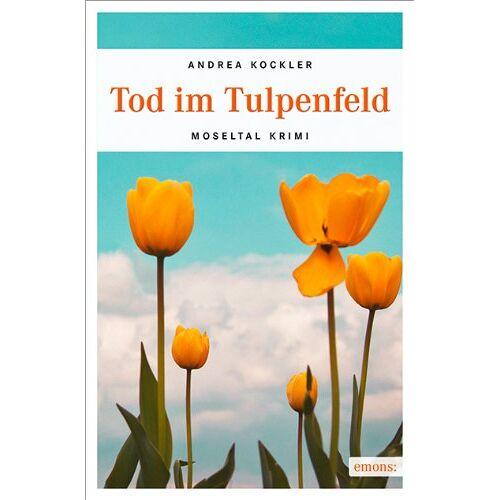 Andrea Kockler - Tod im Tulpenfeld - Preis vom 17.04.2021 04:51:59 h
