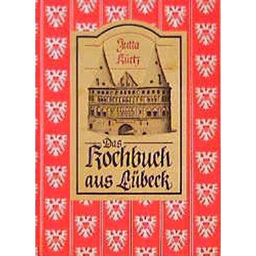 Jutta Kürtz - Das Kochbuch aus Lübeck - Preis vom 23.01.2021 06:00:26 h