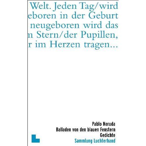 Pablo Neruda - Balladen von den blauen Fenstern: Gedichte - Preis vom 20.10.2020 04:55:35 h