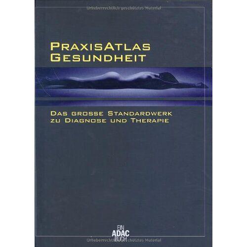 - PraxisAtlas Gesundheit. Das große Standardwerk zu Diagnose und Therapie (ADAC Führer u. Ratgeber) - Preis vom 10.05.2021 04:48:42 h