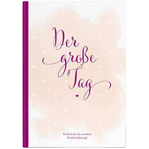 Sophie Heisenberg - Hochzeitsplaner der große Tag - umfangreicher Wedding Planner, Hochzeits Organizer (Hardcover, 200 Seiten) zum Ausfüllen, mit vielen ... etc. um die Hochzeit perfekt zu organisieren - Preis vom 14.10.2019 04:58:50 h