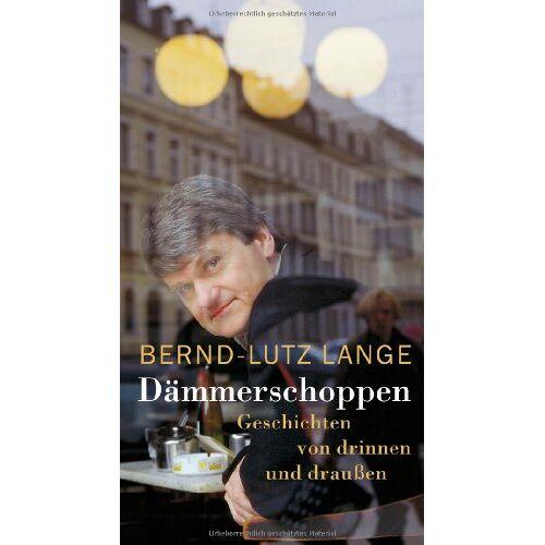 Bernd-Lutz Lange - Dämmerschoppen: Geschichten von drinnen und draußen - Preis vom 21.10.2020 04:49:09 h
