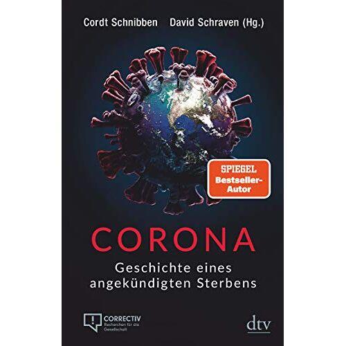 Cordt Schnibben - Corona: Geschichte eines angekündigten Sterbens - Preis vom 06.09.2020 04:54:28 h