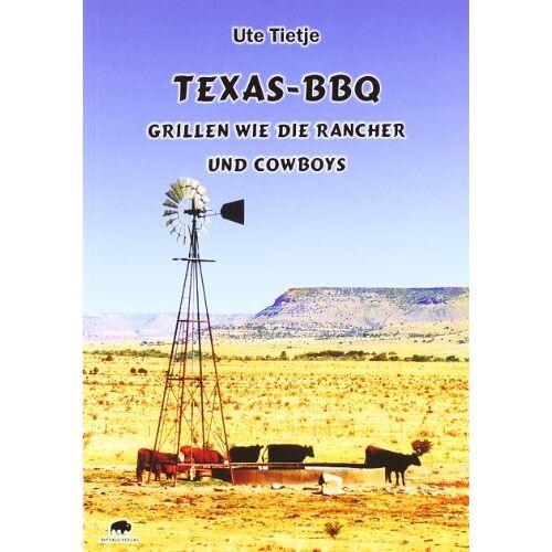 Ute Tietje - Texas-BBQ: Grillen wie die Rancher und Cowboys - Preis vom 25.10.2020 05:48:23 h