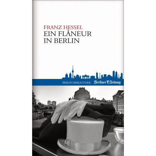 Franz Hessel - Ein Flaneur in Berlin - Preis vom 05.09.2020 04:49:05 h