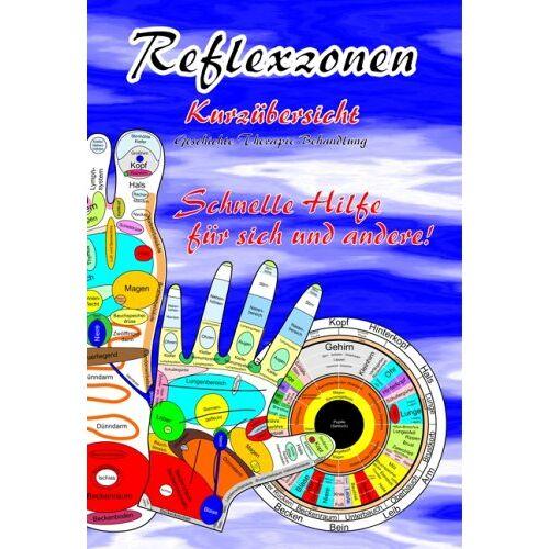 Tanja Aeckersberg - Reflexzonen - Kurzübersicht. Geschichte - Therapie - Behandlung: Geschichte - Therapie - Behandlung. Schnelle Hilfe für sich und andere! - Preis vom 24.10.2020 04:52:40 h