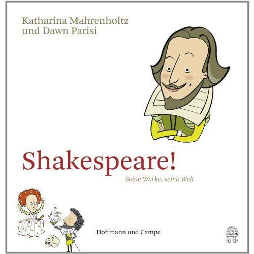 Katharina Mahrenholtz - Shakespeare!: Seine Werke, seine Welt - Preis vom 21.10.2020 04:49:09 h