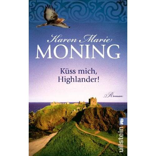 Moning, Karen Marie - Küss mich, Highlander! (Die Highlander-Saga) - Preis vom 16.04.2021 04:54:32 h