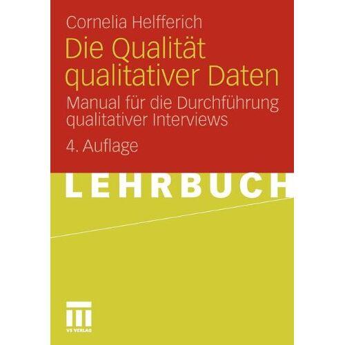 Cornelia Helfferich - Die Qualität Qualitativer Daten: Manual für die Durchführung qualitativer Interviews (German Edition) - Preis vom 28.02.2021 06:03:40 h