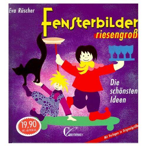 Eva Rüscher - Fensterbilder riesengroß. Die schönsten Ideen - Preis vom 18.04.2021 04:52:10 h