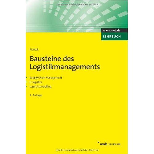 Jochem Piontek - Bausteine des Logistikmanagements. Supply Chain Management. E-Logistics. Logistikcontrolling (NWB Studium Betriebswirtschaft): Supply Chain Management. E-Logistics. Logistikcontrolling - Preis vom 20.10.2020 04:55:35 h