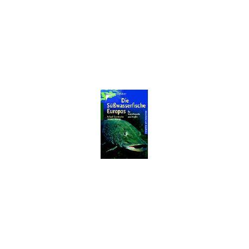 Roland Die Süsswasserfische Europas: Für Naturfreunde und Angler - Preis vom 21.10.2020 04:49:09 h