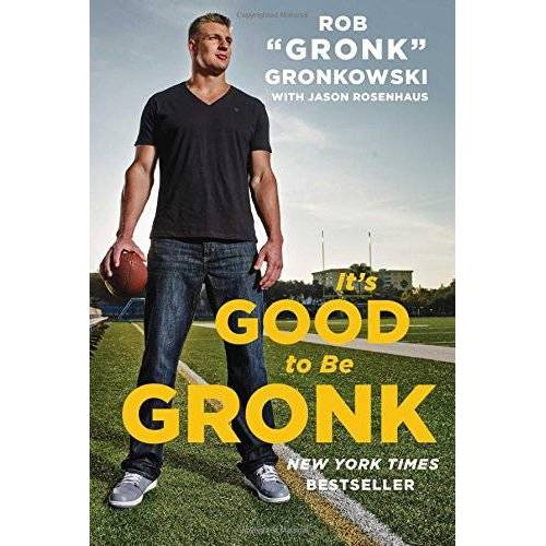 Gronkowski, Rob Gronk - It's Good to Be Gronk - Preis vom 16.01.2021 06:04:45 h