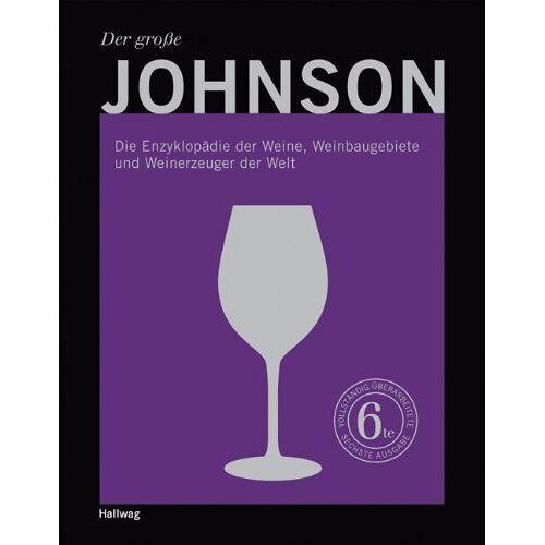 Hugh Johnson - Der große Johnson: Die Enzyklopädie der Weine, Weinbaugebiete und Weinerzeuger der Welt (Handbücher) - Preis vom 12.04.2021 04:50:28 h