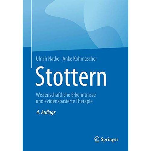 Ulrich Natke - Stottern: Wissenschaftliche Erkenntnisse und evidenzbasierte Therapie - Preis vom 11.05.2021 04:49:30 h
