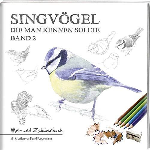 Bernd Pöppelmann - Singvögel – Band 2: Mal- und Zeichenbuch - Preis vom 06.12.2019 06:03:57 h