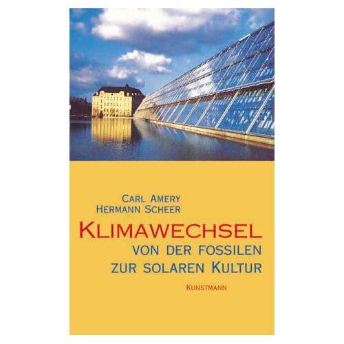 Carl Amery - Klimawechsel. Von der fossilen zur solaren Kultur - Preis vom 08.05.2021 04:52:27 h