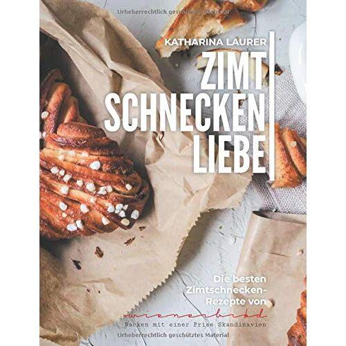 Katharina Laurer - Zimtschneckenliebe: Die besten Zimtschnecken-Rezepte von Wienerbrød - Preis vom 22.01.2020 06:01:29 h