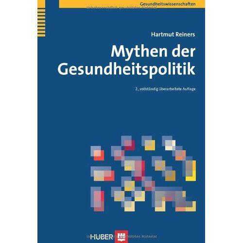 Hartmut Reiners - Mythen der Gesundheitspolitik - Preis vom 09.04.2021 04:50:04 h