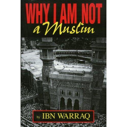 Ibn Warraq - Why I Am Not a Muslim - Preis vom 18.04.2021 04:52:10 h