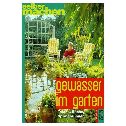 Undine Kalmus - Gewässer im Garten. Teiche, Bäche, Springbrunnen. - Preis vom 09.08.2020 04:47:12 h