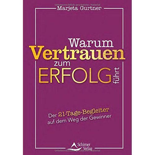 Marjeta Gurtner - Warum Vertrauen zum Erfolg führt: Der 21-Tage-Begleiter auf dem Weg der Gewinner - Preis vom 22.10.2020 04:52:23 h
