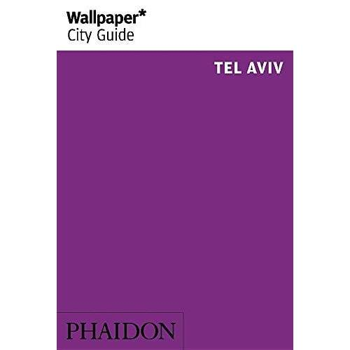 Wallpaper* - Wallpaper* City Guide Tel Aviv 2016 - Preis vom 10.05.2021 04:48:42 h