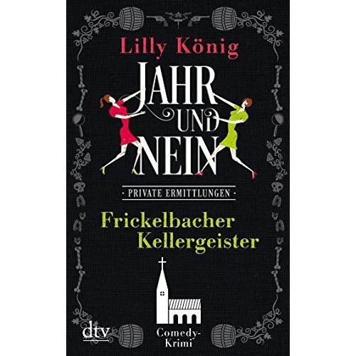 Lilly König - Frickelbacher Kellergeister JAHR & NEIN: Comedy-Krimi - Preis vom 20.10.2020 04:55:35 h