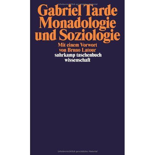 Gabriel Tarde - Monadologie und Soziologie (suhrkamp taschenbuch wissenschaft) - Preis vom 06.05.2021 04:54:26 h