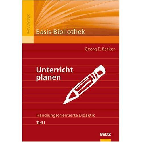 Becker Unterricht planen. Handlungsorientierte Didaktik. Teil I - Preis vom 15.05.2021 04:43:31 h