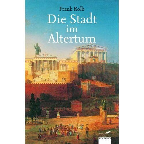 Frank Kolb - Die Stadt im Altertum - Preis vom 26.01.2021 06:11:22 h