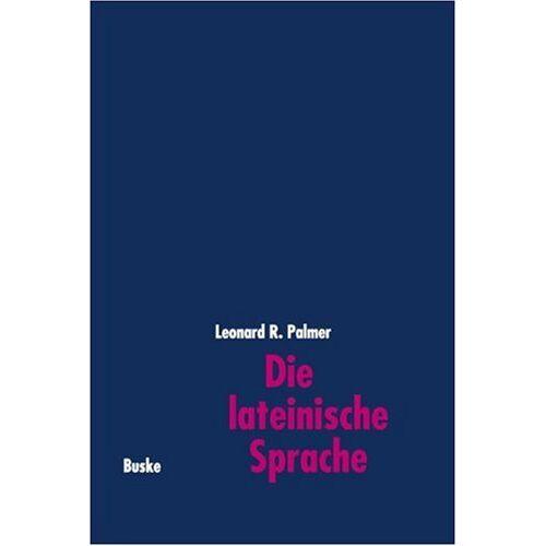 Palmer, Leonard R. - Die lateinische Sprache - Preis vom 05.09.2020 04:49:05 h