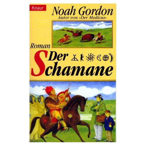 Noah Gordon - Der Schamane. - Preis vom 17.04.2021 04:51:59 h