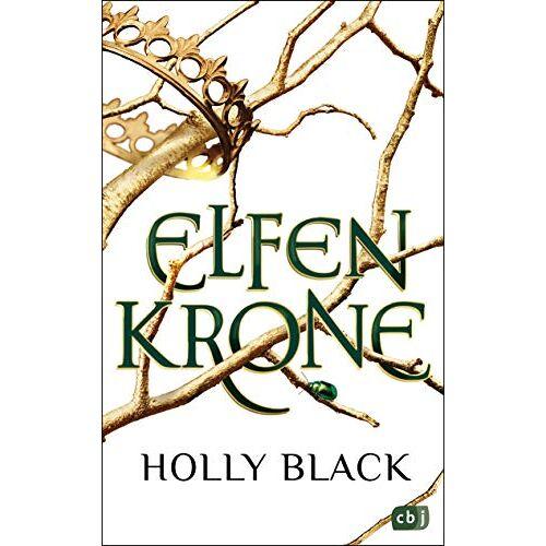 Holly Black - ELFENKRONE: Die Elfenkronen-Reihe 01 - Preis vom 28.02.2021 06:03:40 h