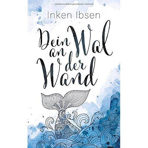Inken Ibsen - Dein Wal an der Wand - Preis vom 26.02.2021 06:01:53 h