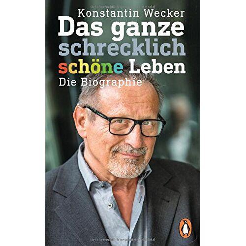 Konstantin Wecker - Das ganze schrecklich schöne Leben: Die Biographie - Preis vom 21.10.2020 04:49:09 h