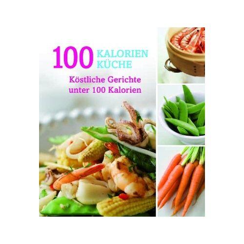 - 100-Kalorien-Küche - Preis vom 28.02.2021 06:03:40 h