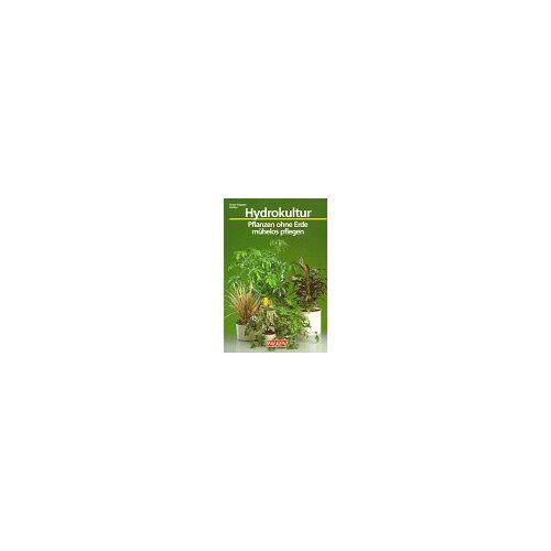 Hans-August Rotter - Hydrokultur. Pflanzen ohne Erde - mühelos gepflegt - Preis vom 01.12.2020 06:01:16 h