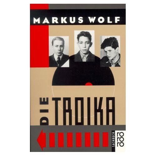 Markus Wolf - Die Troika. ( sachbuch). - Preis vom 13.05.2021 04:51:36 h